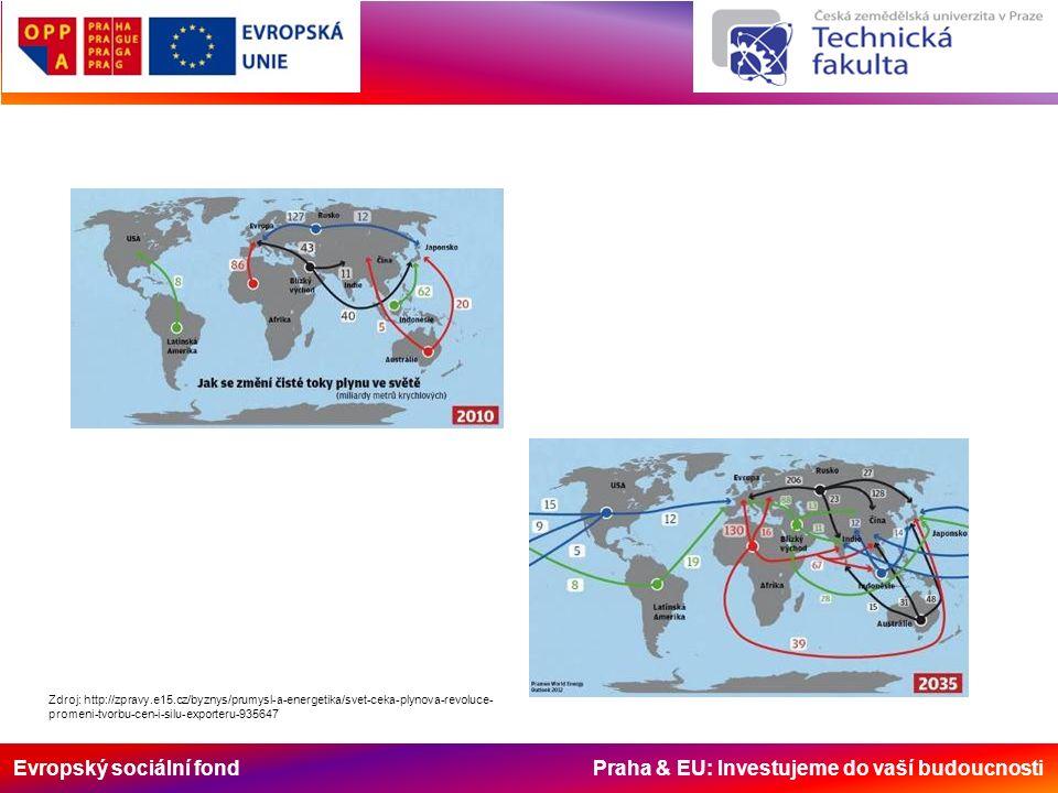 Evropský sociální fond Praha & EU: Investujeme do vaší budoucnosti Zdroj: http://zpravy.e15.cz/byznys/prumysl-a-energetika/svet-ceka-plynova-revoluce- promeni-tvorbu-cen-i-silu-exporteru-935647