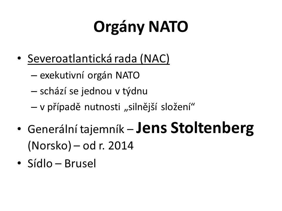 """Orgány NATO Severoatlantická rada (NAC) – exekutivní orgán NATO – schází se jednou v týdnu – v případě nutnosti """"silnější složení Generální tajemník – Jens Stoltenberg (Norsko) – od r."""