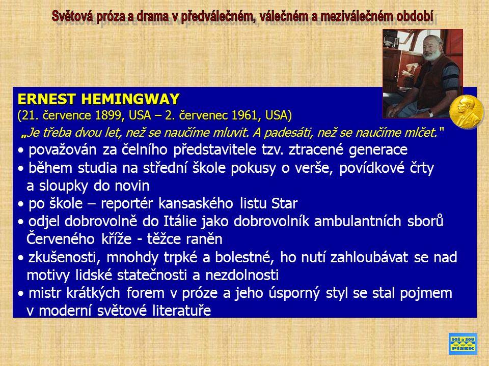 ERNEST HEMINGWAY 21. července 1899, USA – 2. červenec 1961, USA (21.