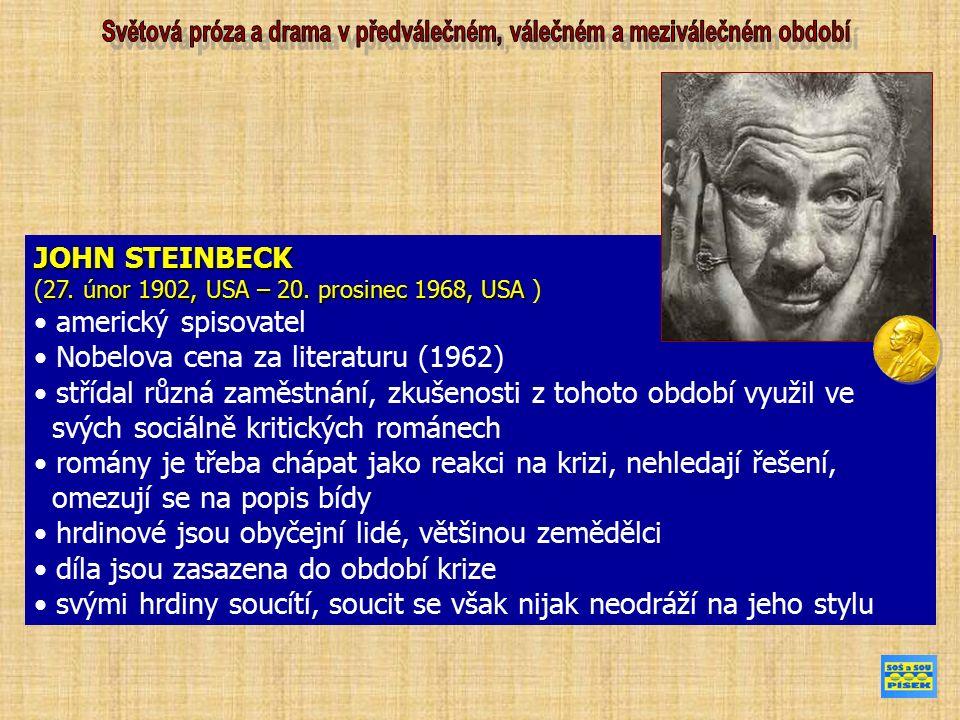 JOHN STEINBECK 27. únor 1902, USA – 20. prosinec 1968, USA (27.