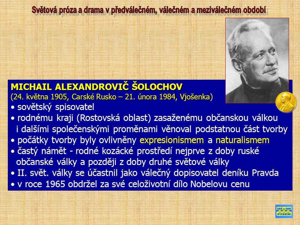 MICHAIL ALEXANDROVIČ ŠOLOCHOV 24. května 1905, Carské Rusko – 21.
