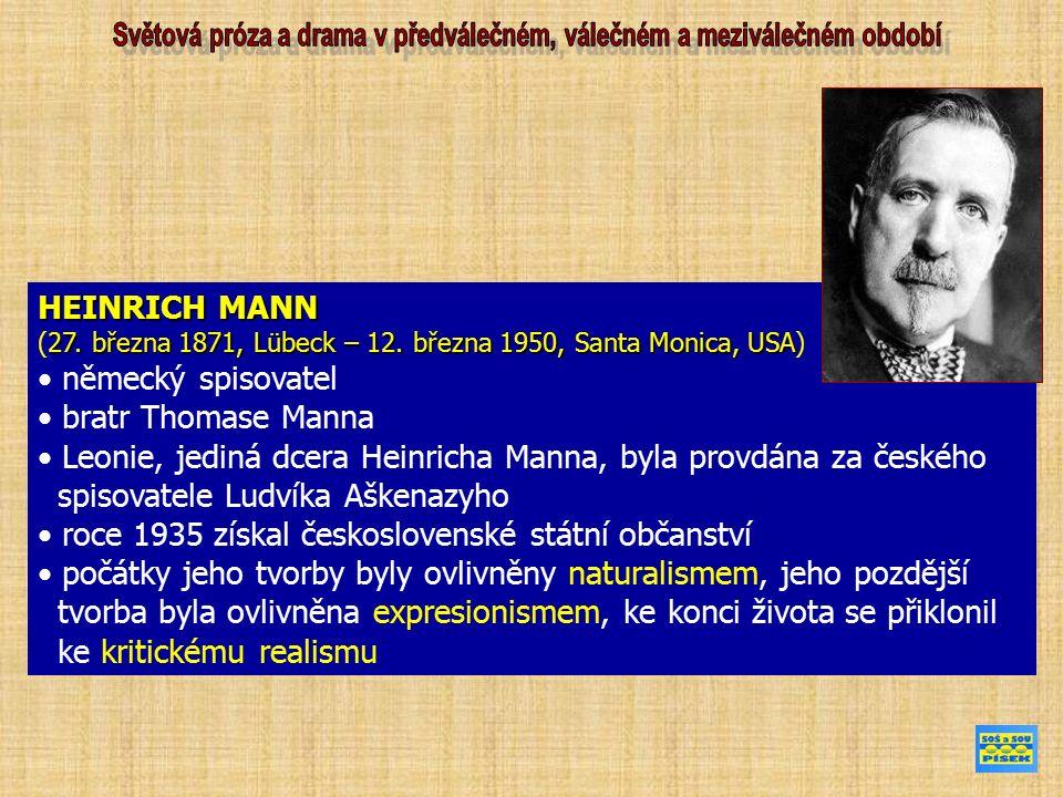 HEINRICH MANN 27. března 1871, Lübeck – 12. března 1950, Santa Monica, USA (27.