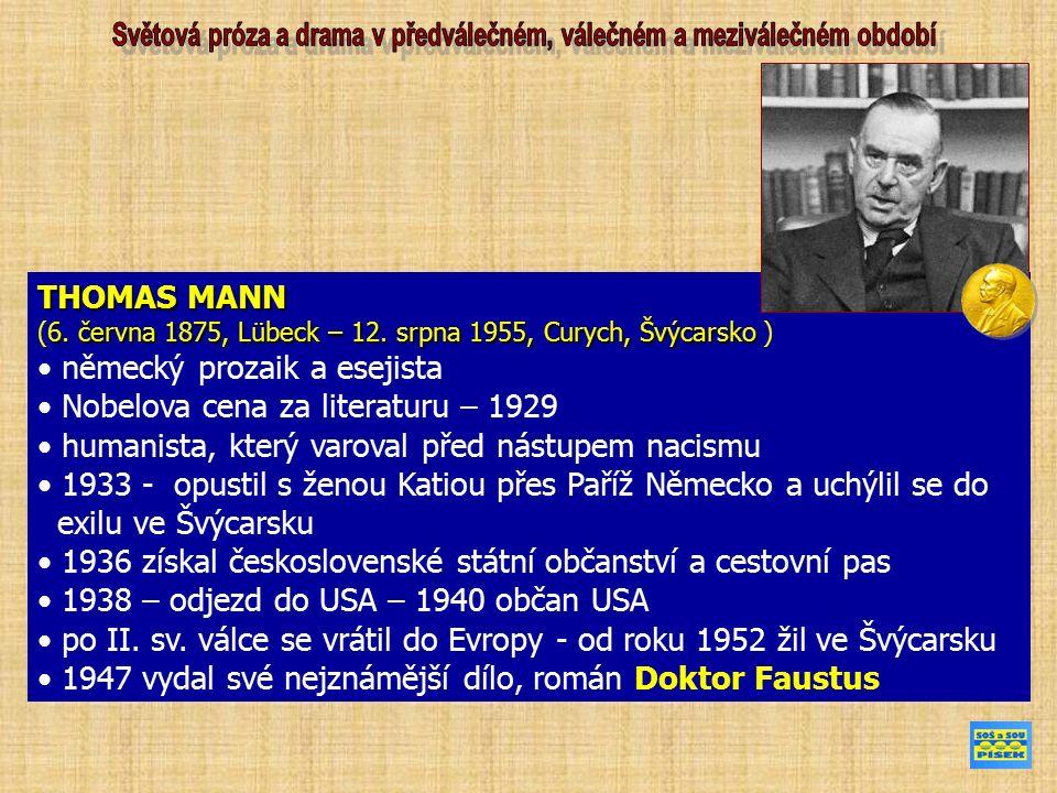 THOMAS MANN 6. června 1875, Lübeck – 12. srpna 1955, Curych, Švýcarsko (6.