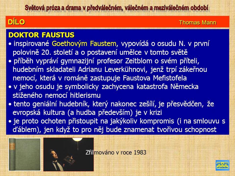 DÍLO Thomas Mann DOKTOR FAUSTUS inspirované Goethovým Faustem, vypovídá o osudu N.