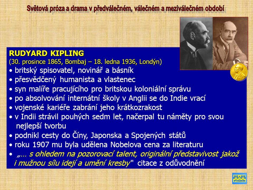 RUDYARD KIPLING 30. prosince 1865, Bombaj – 18. ledna 1936, Londýn (30.