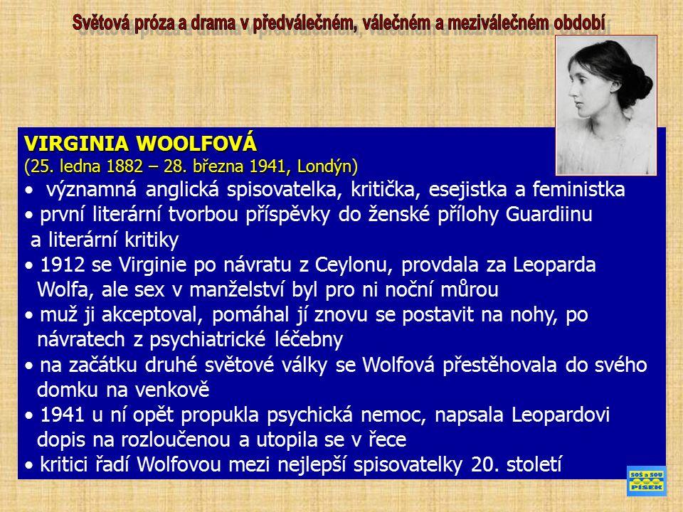 VIRGINIA WOOLFOVÁ 25. ledna 1882 – 28. března 1941, Londýn (25.