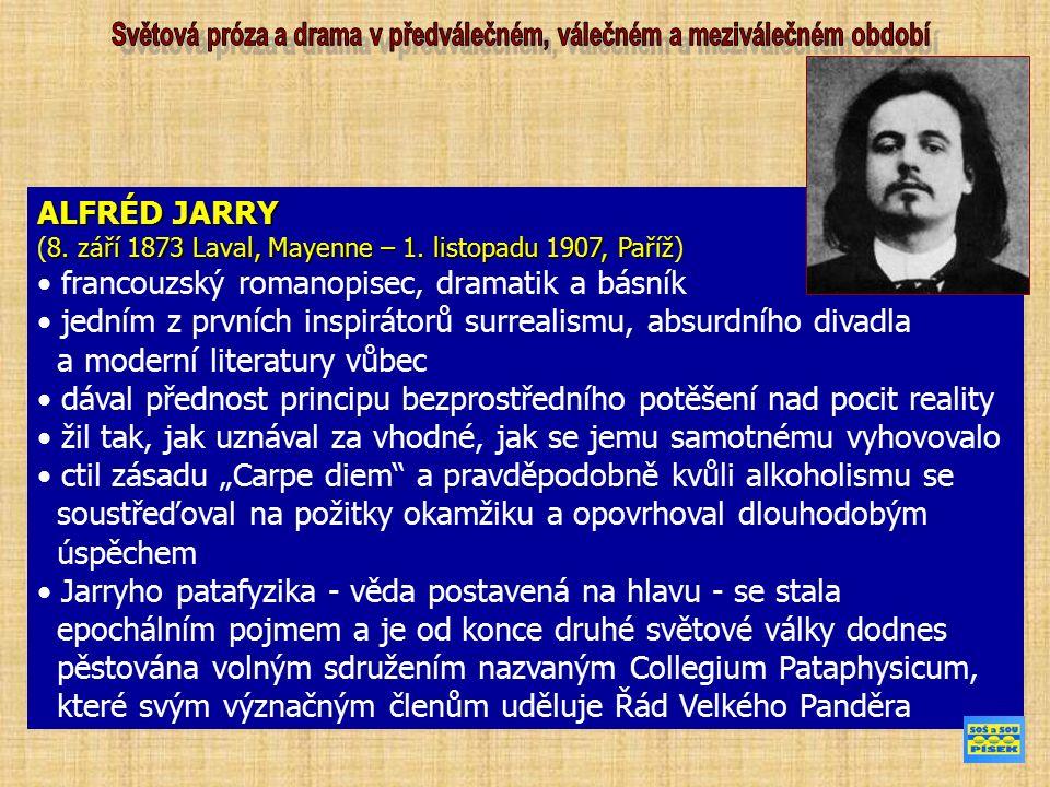 ALFRÉD JARRY 8. září 1873 Laval, Mayenne – 1. listopadu 1907, Paříž (8.