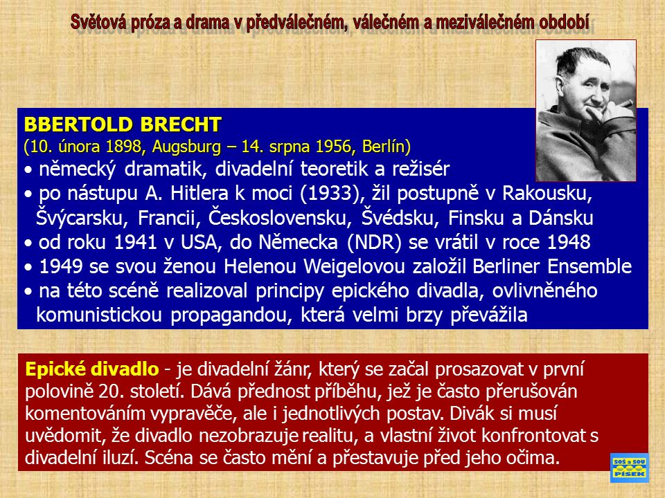 BBERTOLD BRECHT 10. února 1898, Augsburg – 14. srpna 1956, Berlín (10.