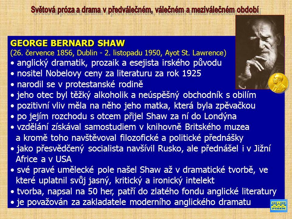 GEORGE BERNARD SHAW (26. července 1856, Dublin - 2.