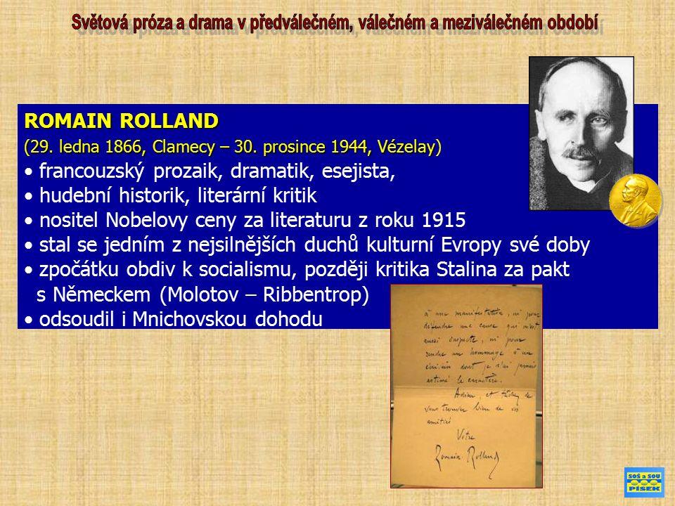 ROMAIN ROLLAND (29. ledna 1866, Clamecy – 30. prosince 1944, Vézelay (29.