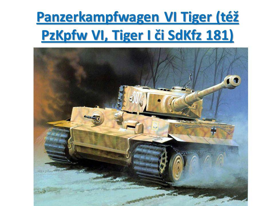 Panzerkampfwagen VI Tiger (též PzKpfw VI, Tiger I či SdKfz 181)