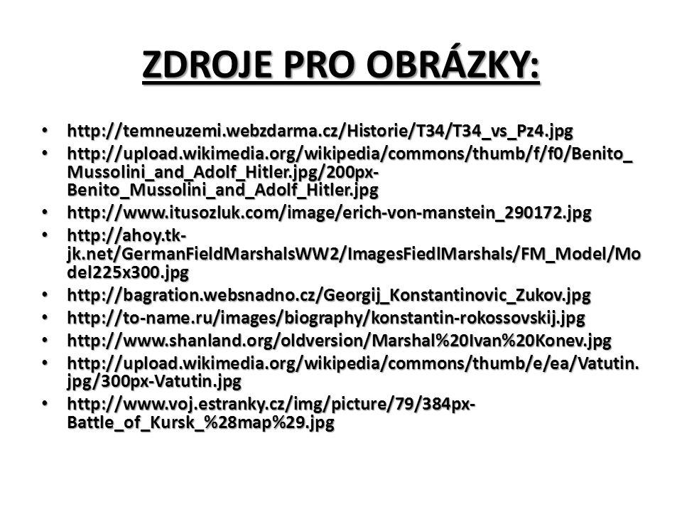 ZDROJE PRO OBRÁZKY: http://temneuzemi.webzdarma.cz/Historie/T34/T34_vs_Pz4.jpg http://temneuzemi.webzdarma.cz/Historie/T34/T34_vs_Pz4.jpg http://uploa
