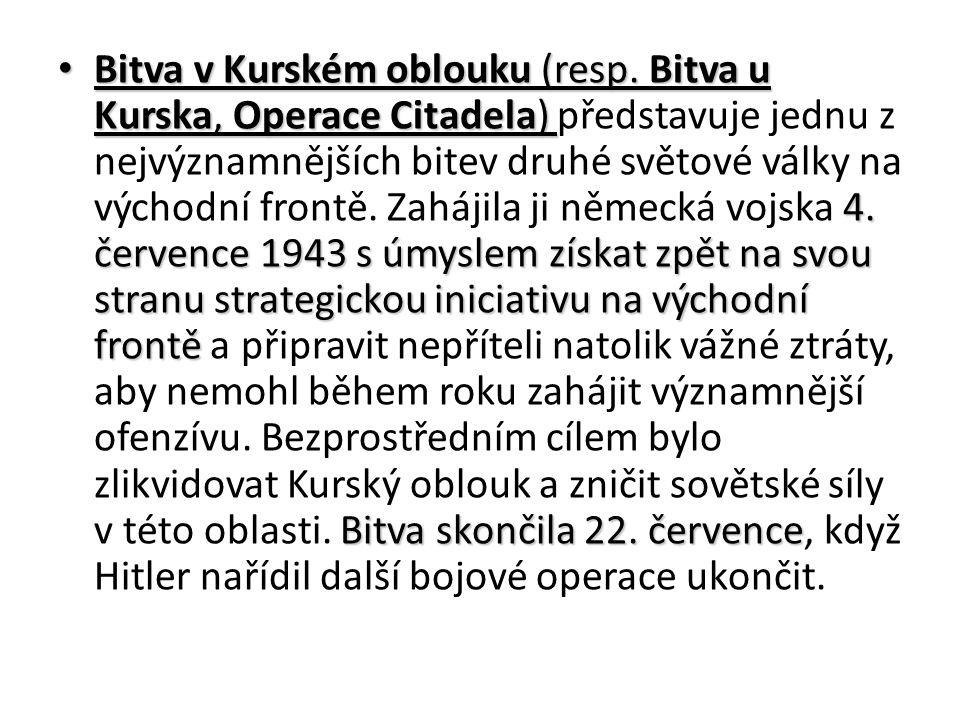 Bitva v Kurském oblouku (resp. Bitva u Kurska, Operace Citadela) 4.