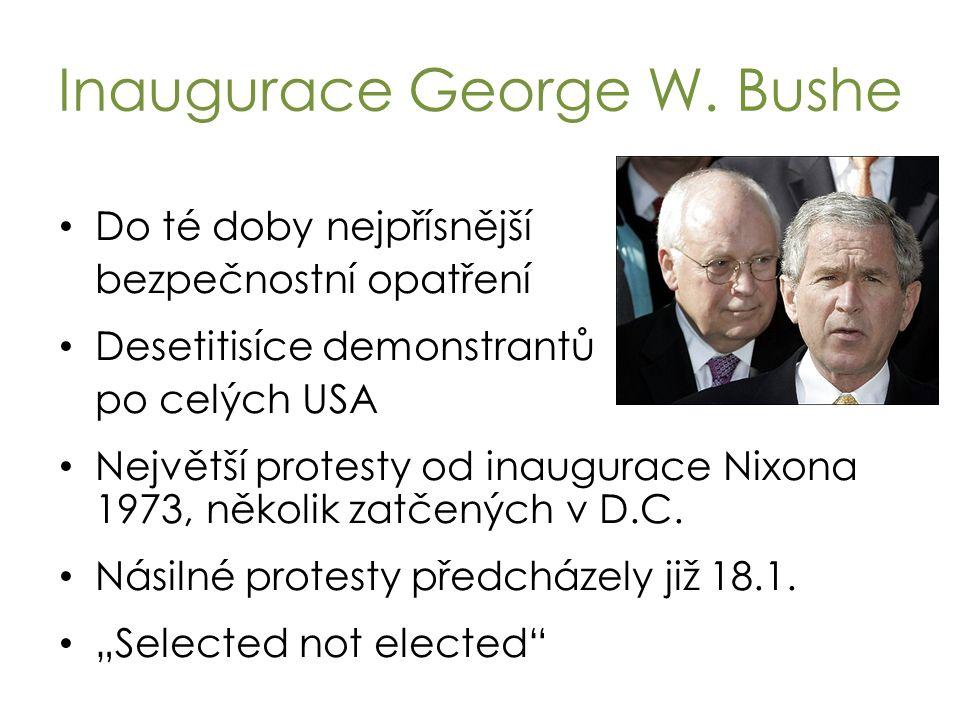 Inaugurace George W. Bushe Do té doby nejpřísnější bezpečnostní opatření Desetitisíce demonstrantů po celých USA Největší protesty od inaugurace Nixon