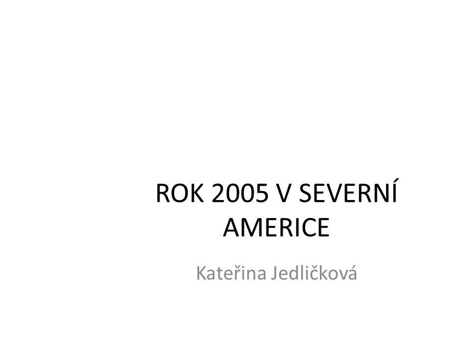 ROK 2005 V SEVERNÍ AMERICE Kateřina Jedličková