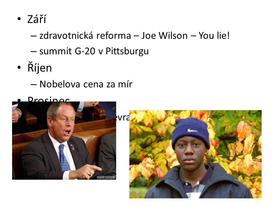 Září – zdravotnická reforma – Joe Wilson – You lie! – summit G-20 v Pittsburgu Říjen – Nobelova cena za mír Prosinec – 25. - pokus o sebevražedný aten
