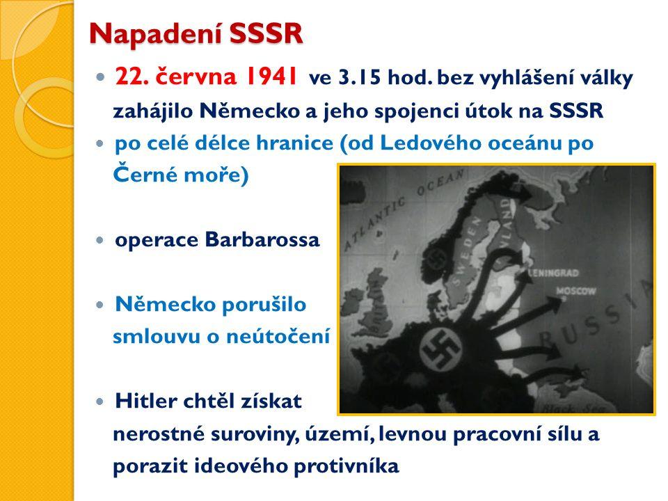 Napadení SSSR 22. června 1941 ve 3.15 hod. bez vyhlášení války zahájilo Německo a jeho spojenci útok na SSSR po celé délce hranice (od Ledového oceánu