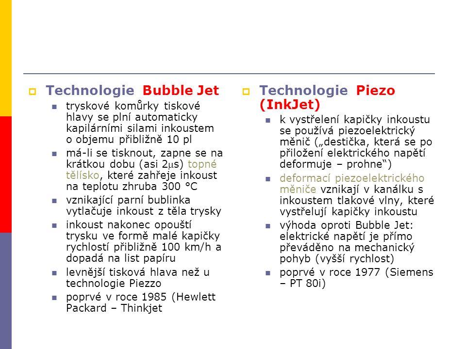  Technologie Bubble Jet tryskové komůrky tiskové hlavy se plní automaticky kapilárními silami inkoustem o objemu přibližně 10 pl má-li se tisknout, z