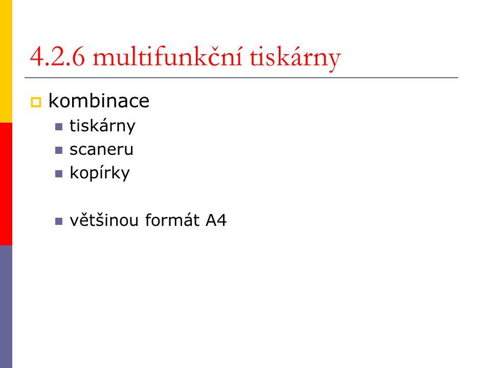 4.2.6 multifunkční tiskárny  kombinace tiskárny scaneru kopírky většinou formát A4