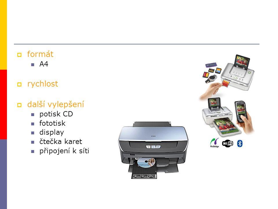  formát A4  rychlost  další vylepšení potisk CD fototisk display čtečka karet připojení k síti