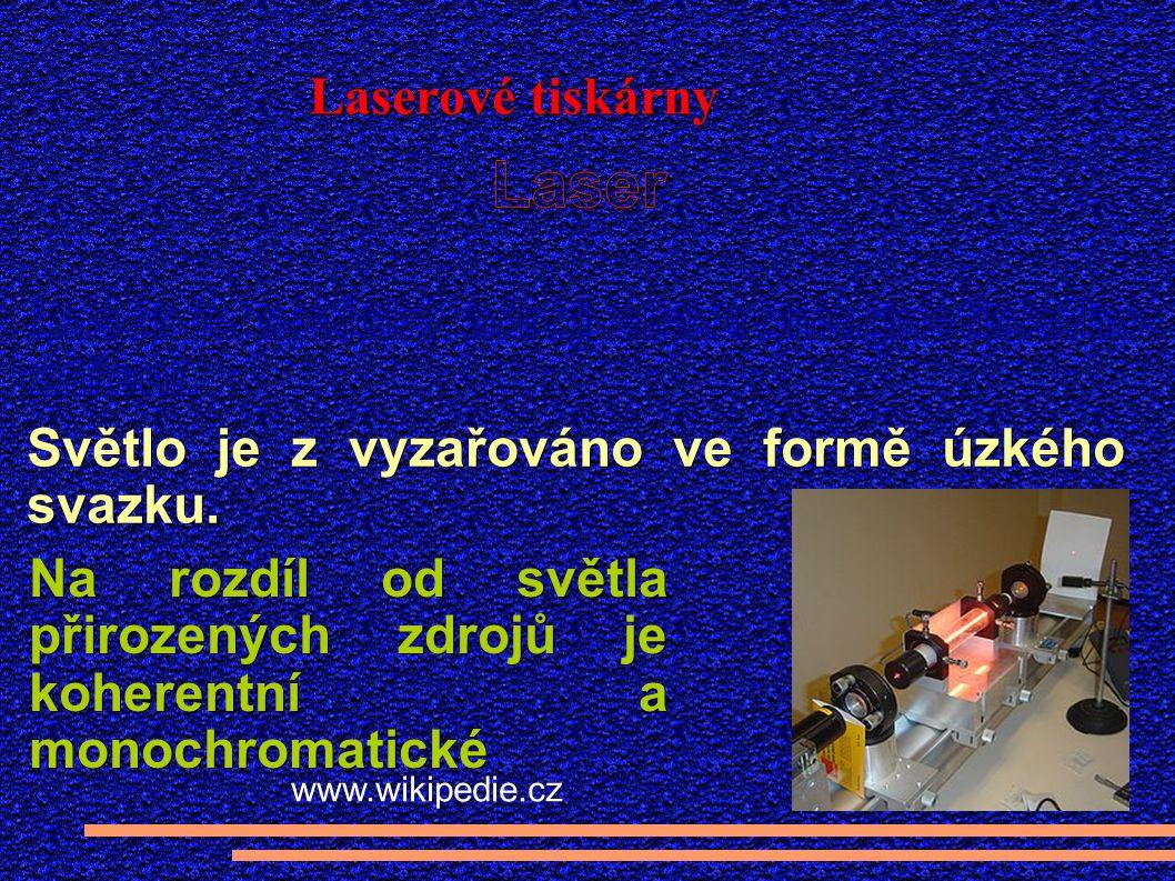 Laserové tiskárny www.wikipedie.cz Na rozdíl od světla přirozených zdrojů je koherentní a monochromatické
