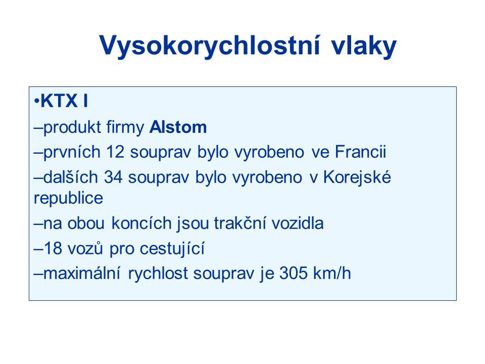Vysokorychlostní vlaky KTX I –produkt firmy Alstom –prvních 12 souprav bylo vyrobeno ve Francii –dalších 34 souprav bylo vyrobeno v Korejské republice