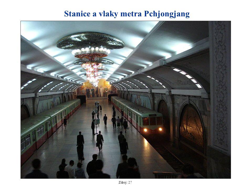 Stanice a vlaky metra Pchjongjang Zdroj: 27