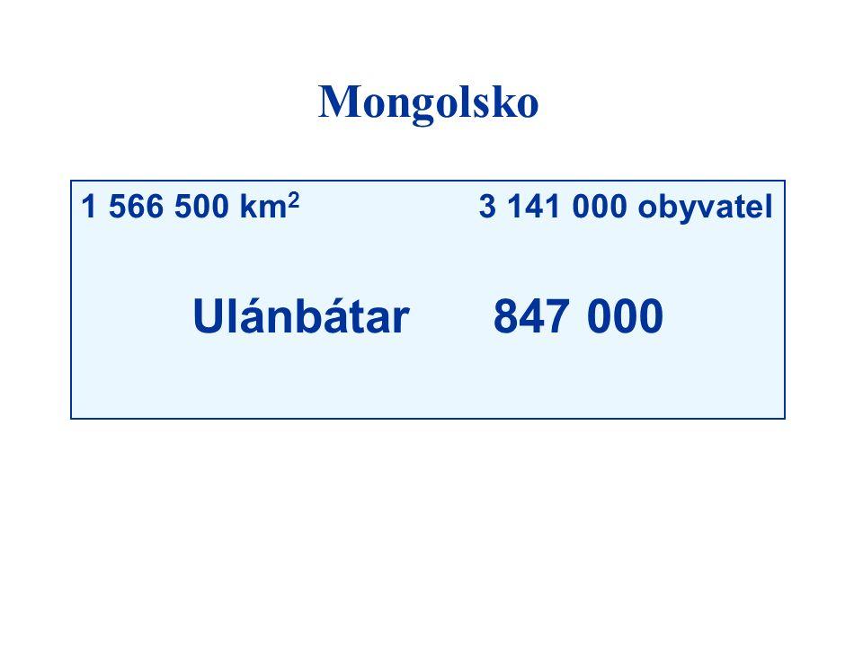 1 566 500 km 2 3 141 000 obyvatel Ulánbátar 847 000