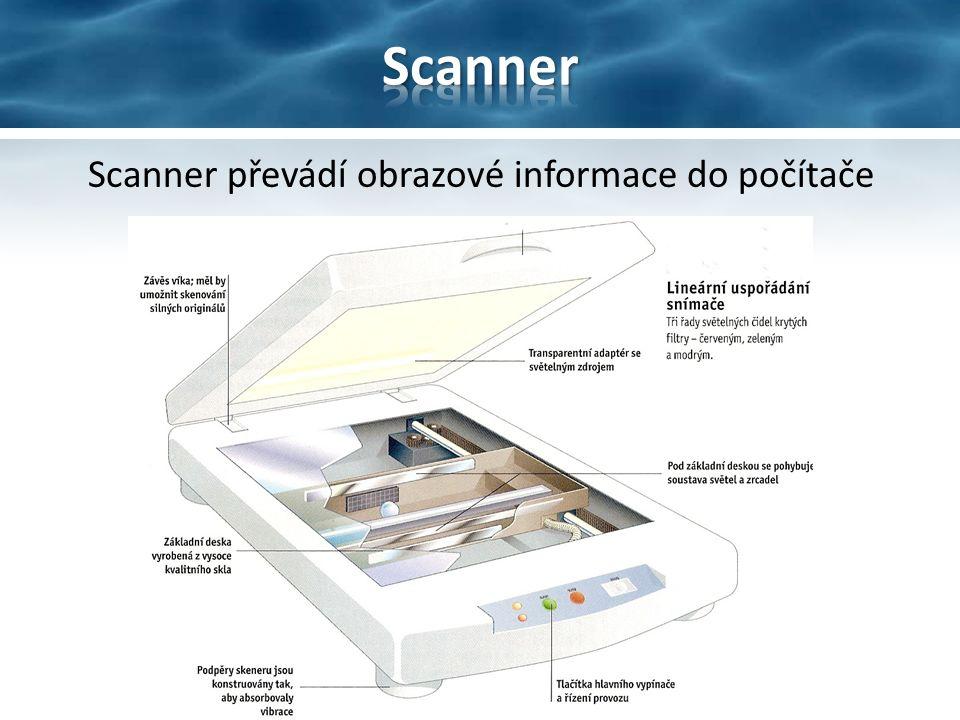 Scanner převádí obrazové informace do počítače