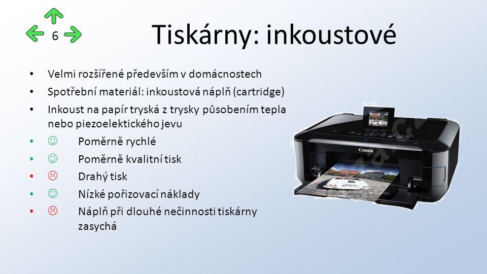 Tiskárny: inkoustové Velmi rozšířené především v domácnostech Spotřební materiál: inkoustová náplň (cartridge) Inkoust na papír tryská z trysky působením tepla nebo piezoelektického jevu Poměrně rychlé Poměrně kvalitní tisk  Drahý tisk Nízké pořizovací náklady  Náplň při dlouhé nečinnosti tiskárny zasychá 6