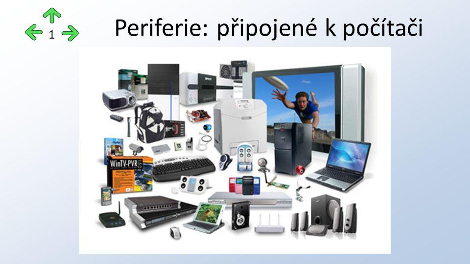 Periferie: připojené k počítači 1