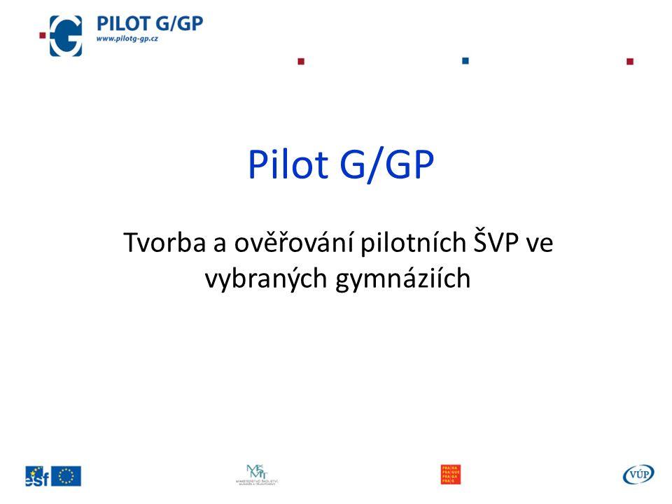 Pilot G/GP Tvorba a ověřování pilotních ŠVP ve vybraných gymnáziích
