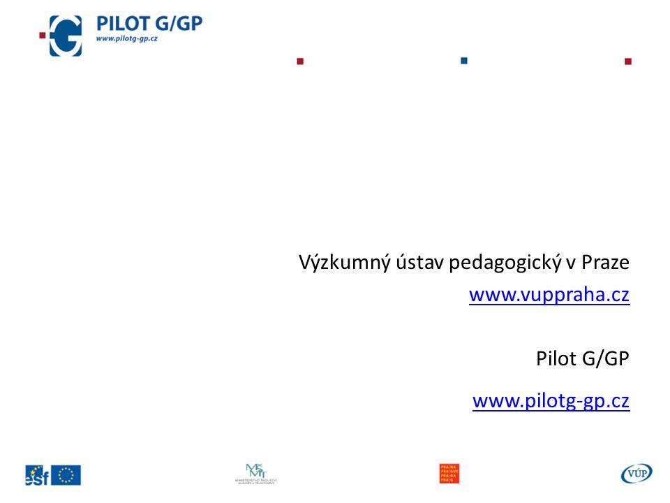 Výzkumný ústav pedagogický v Praze www.vuppraha.cz Pilot G/GP www.pilotg-gp.cz