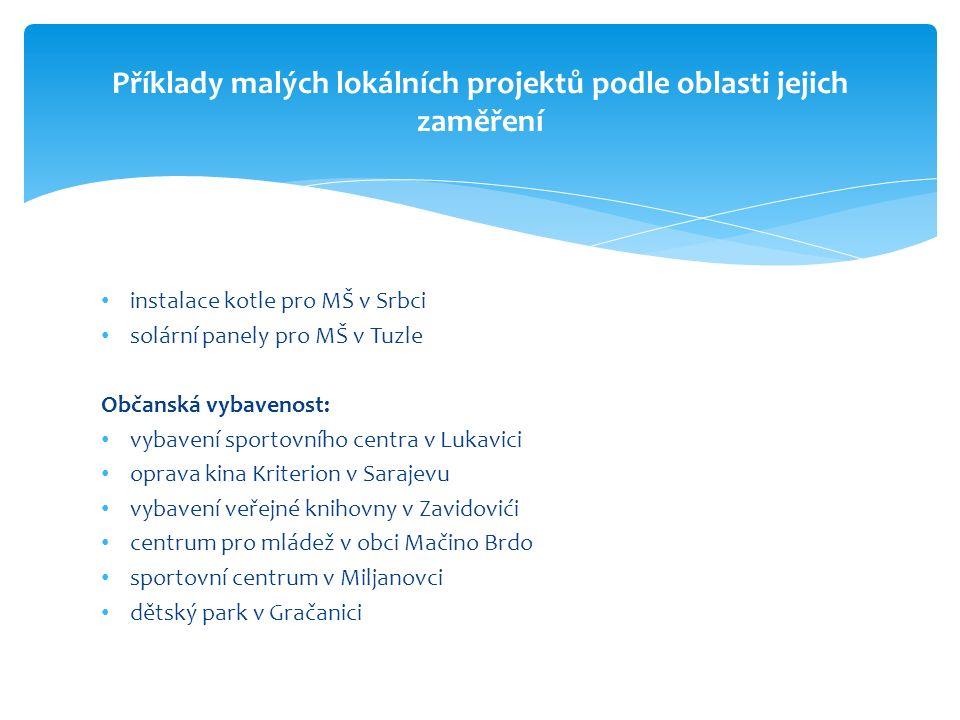  přímá a jednodušší komunikace s partnery  okamžitý efekt výsledku projektu je k dispozici běžným občanům  transfer know-how a získaných zkušeností při realizaci projektů na komunální úrovni v ČR  v neposlední řadě šíření dobrého jména České republiky i mimo hlavní politická a ekonomická centra země Praktické výsledky rozvojové spolupráce s partnery na komunální úrovni v Bosně a Hercegovině