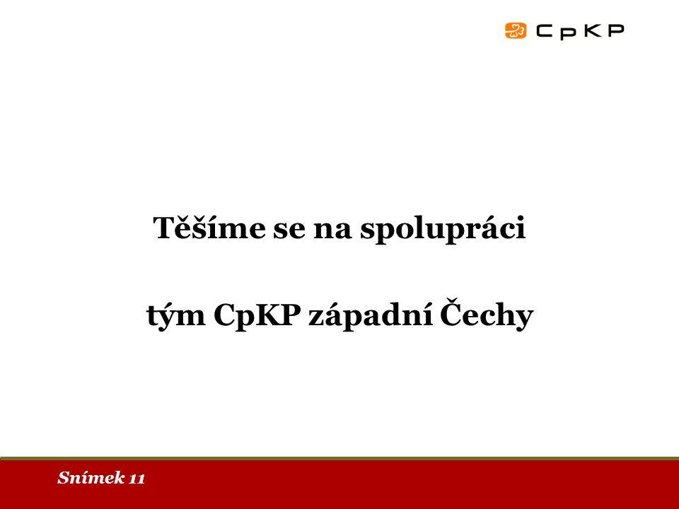 Snímek 11 Těšíme se na spolupráci tým CpKP západní Čechy