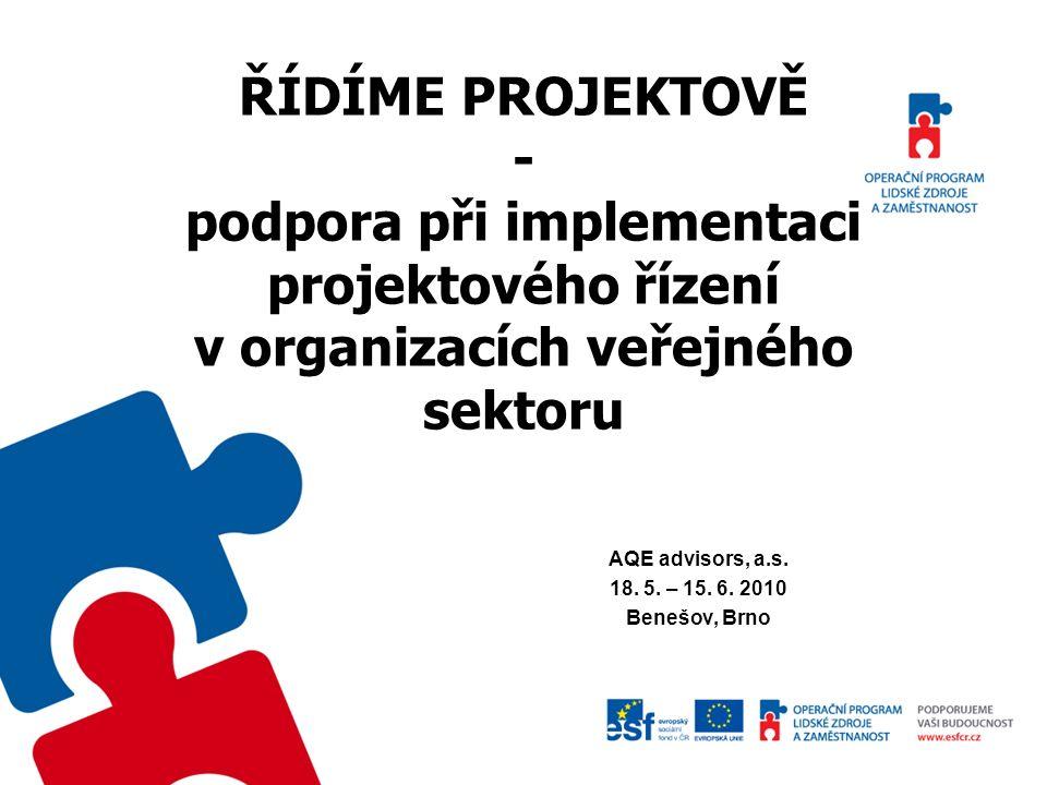 Obsah prezentace  Cíl workshopu. Projektové řízení, projekt.