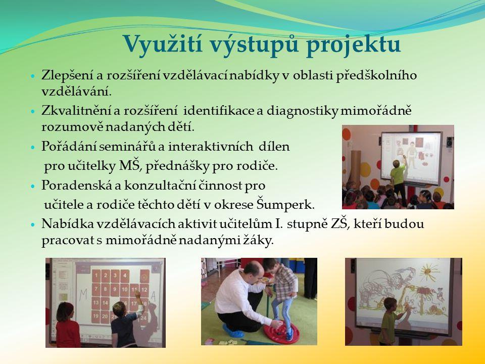 Využití výstupů projektu Zlepšení a rozšíření vzdělávací nabídky v oblasti předškolního vzdělávání.