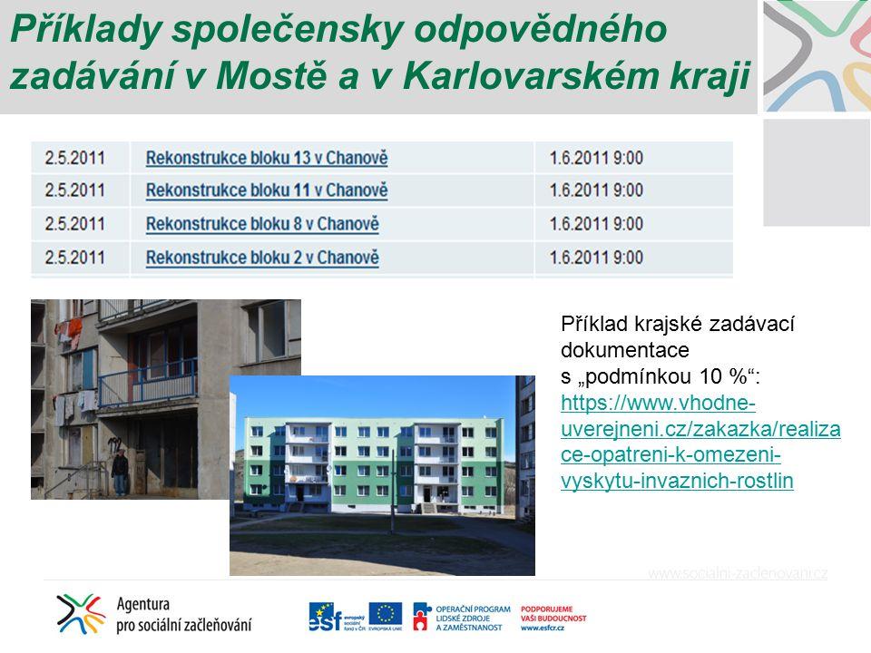 """Příklady společensky odpovědného zadávání v Mostě a v Karlovarském kraji Příklad krajské zadávací dokumentace s """"podmínkou 10 %"""": https://www.vhodne-"""