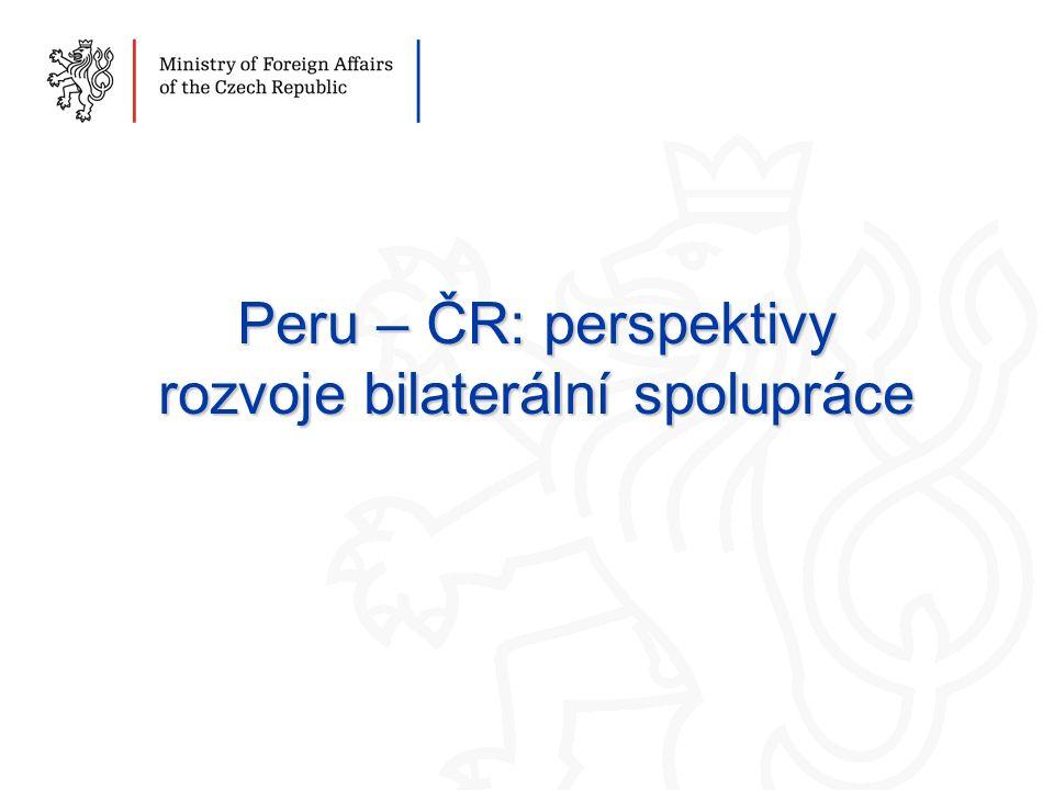 1 Peru – ČR: perspektivy rozvoje bilaterální spolupráce