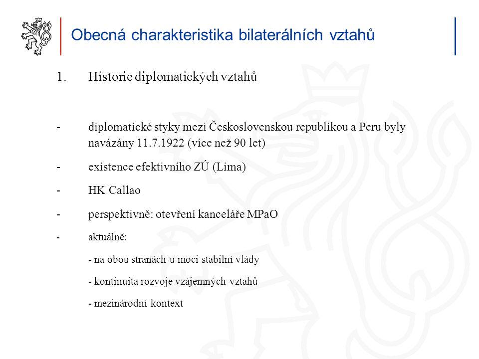 5 Obecná charakteristika bilaterálních vztahů 1.Historie diplomatických vztahů -diplomatické styky mezi Československou republikou a Peru byly navázán