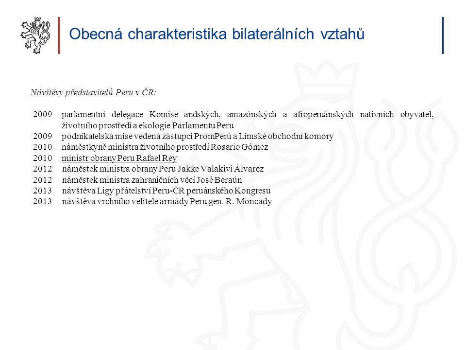 7 Obecná charakteristika bilaterálních vztahů Návštěvy představitelů Peru v ČR: 2009parlamentní delegace Komise andských, amazónských a afroperuánskýc