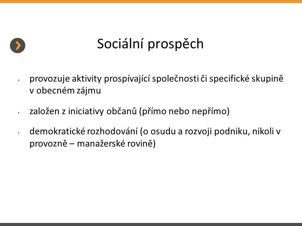 Sociální prospěch provozuje aktivity prospívající společnosti či specifické skupině v obecném zájmu založen z iniciativy občanů (přímo nebo nepřímo) demokratické rozhodování (o osudu a rozvoji podniku, nikoli v provozně – manažerské rovině)