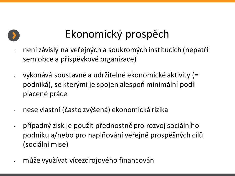 Ekonomický prospěch není závislý na veřejných a soukromých institucích (nepatří sem obce a příspěvkové organizace) vykonává soustavné a udržitelné ekonomické aktivity (= podniká), se kterými je spojen alespoň minimální podíl placené práce nese vlastní (často zvýšená) ekonomická rizika případný zisk je použit přednostně pro rozvoj sociálního podniku a/nebo pro naplňování veřejně prospěšných cílů (sociální mise) může využívat vícezdrojového financován