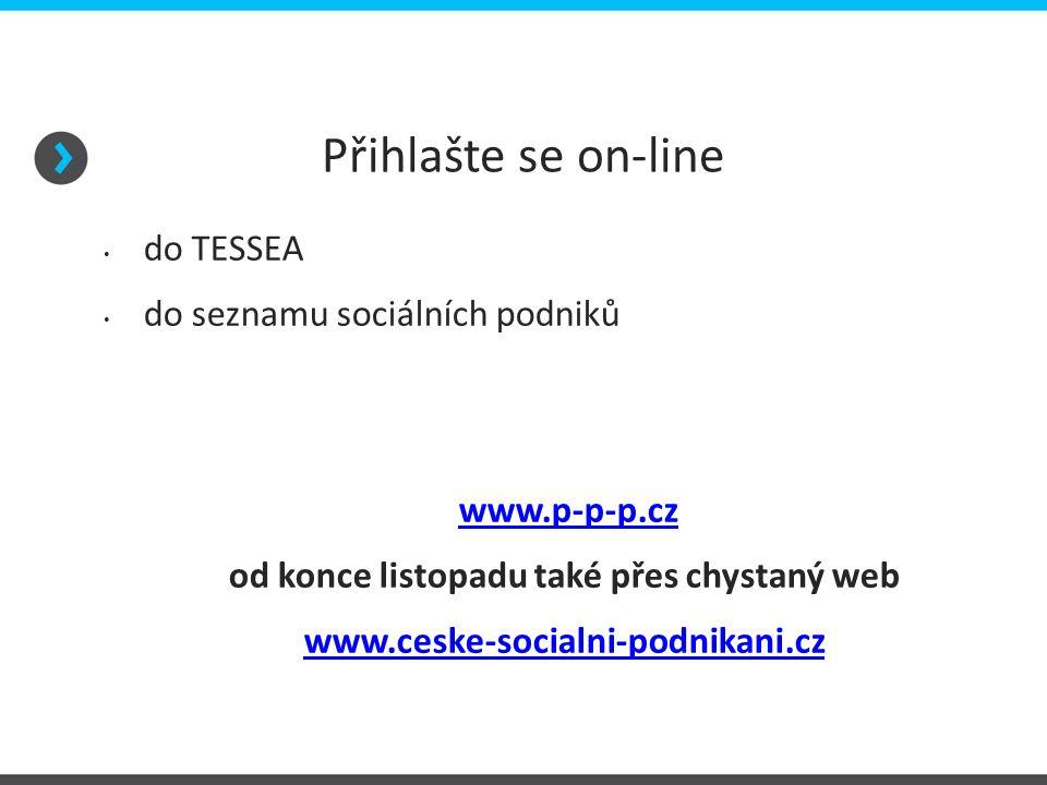 Přihlašte se on-line do TESSEA do seznamu sociálních podniků www.p-p-p.cz od konce listopadu také přes chystaný web www.ceske-socialni-podnikani.cz