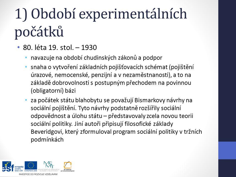 1) Období experimentálních počátků 80. léta 19. stol.