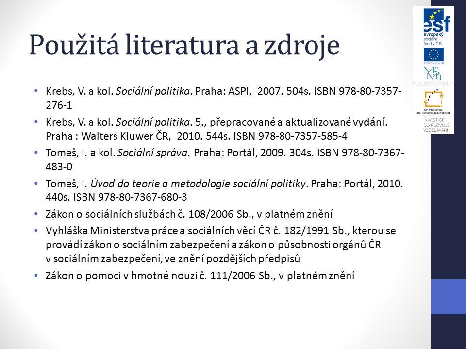 Použitá literatura a zdroje Krebs, V. a kol. Sociální politika.
