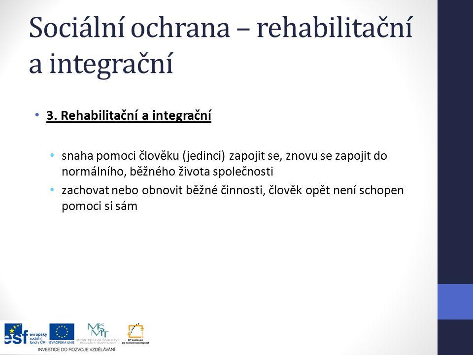 Sociální ochrana – rehabilitační a integrační 3.