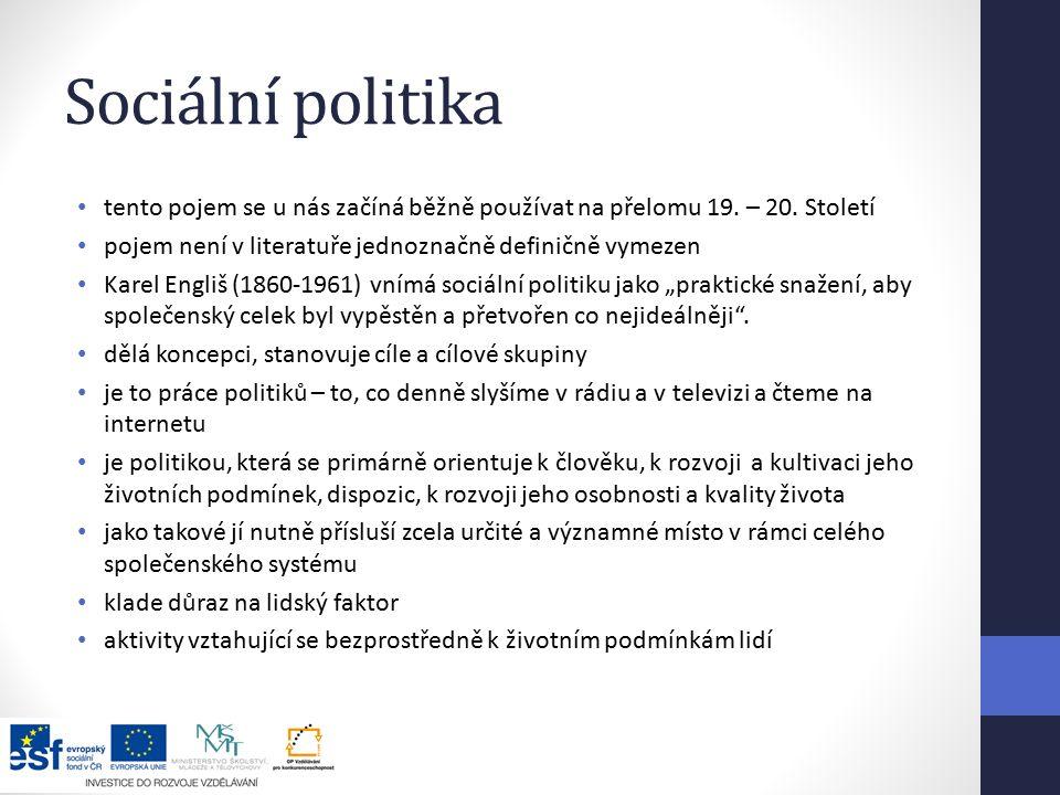 Sociální politika tento pojem se u nás začíná běžně používat na přelomu 19.