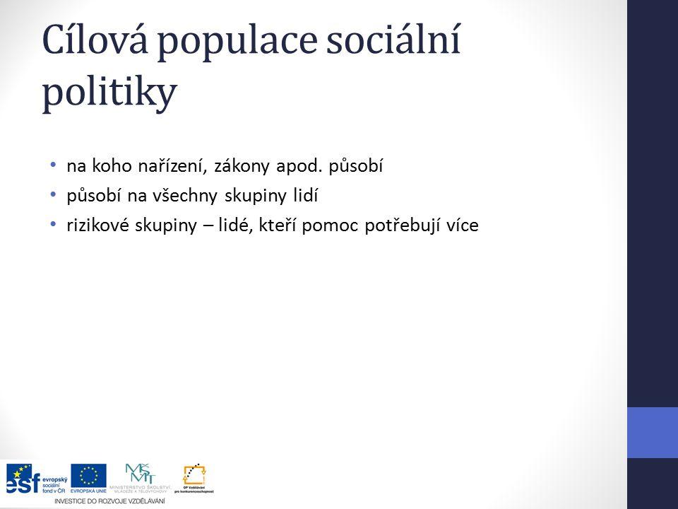 Cílová populace sociální politiky na koho nařízení, zákony apod.