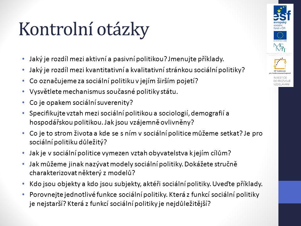 Kontrolní otázky Jaký je rozdíl mezi aktivní a pasivní politikou.
